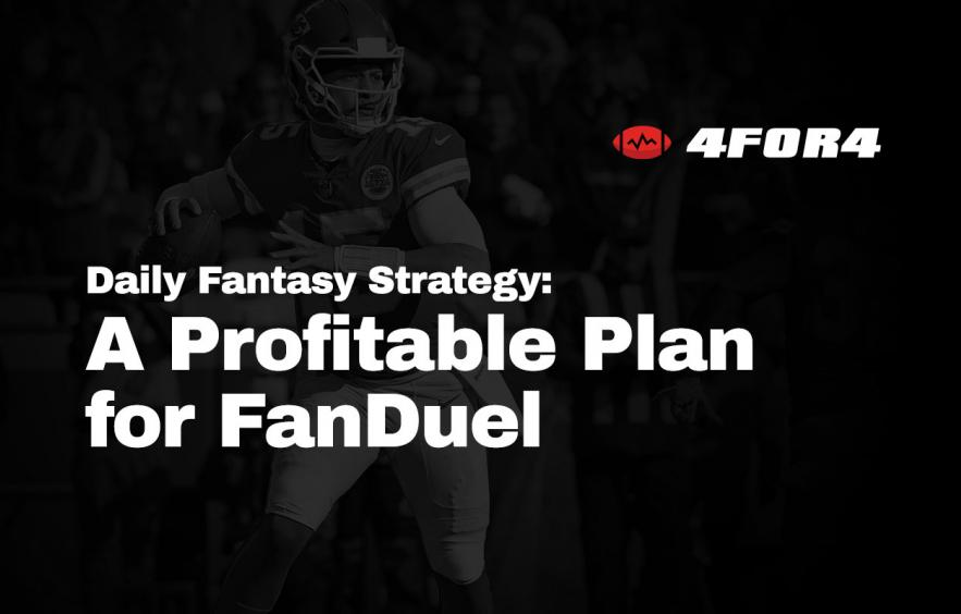 A Profitable Gameplan for NFL DFS on FanDuel   4for4